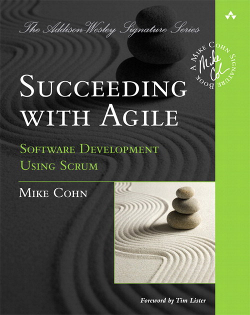 Succeeding with Agile: Software Development Using Scrum (Safari)