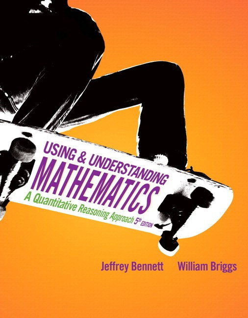 Using and Understanding Mathematics: A Quantitative Reasoning Approach, CourseSmart eTextbook, 5th Edition