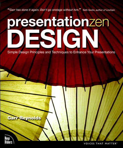 Presentation Zen Design: Simple Design Principles and Techniques to Enhance Your Presentations, Safari