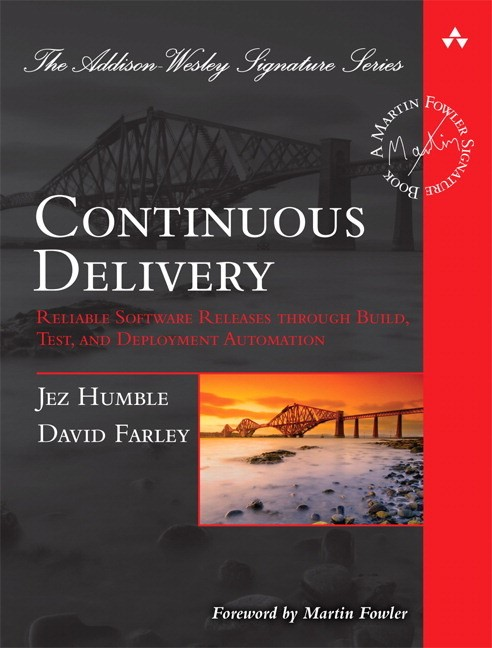 Continuous Delivery: Reliable Software Releases through Build, Test, and Deployment Automation (Safari)