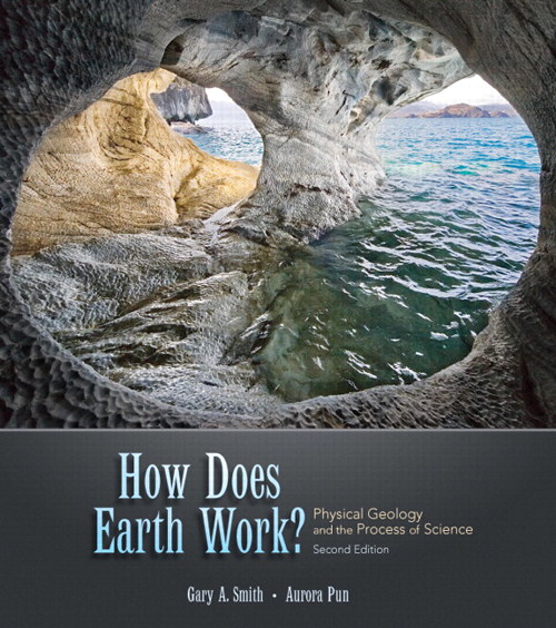 How Does Earth Work? Physical Geology and the Process of Science, CourseSmart eTextbook, 2nd Edition
