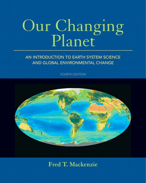 Our Changing Planet: An Introduction to Earth System Science and Global Environmental Change, CourseSmart eTextbook, 4th Edition