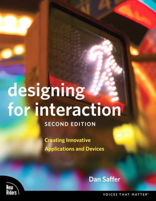 Designing for Interaction: Creating Innovative Applications and Devices, Safari, 2nd Edition