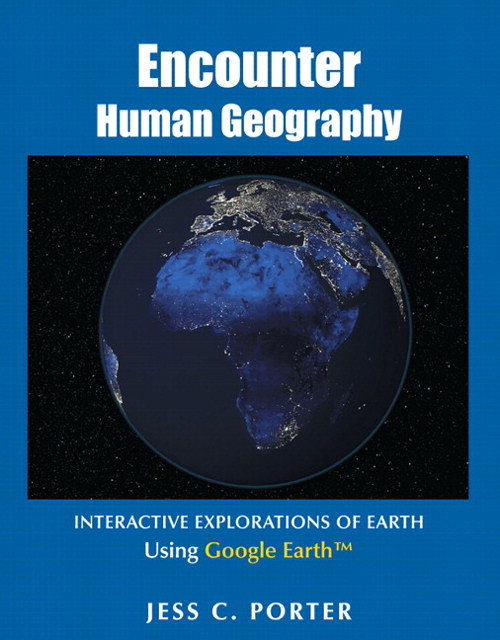 Cover image for Encounter Human Geography: Interactive Explorations of Earth Using Google Earth
