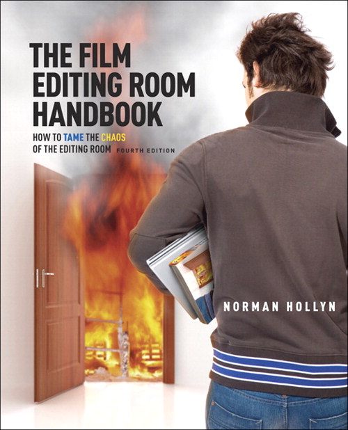 Film Editing Room Handbook, The: How to Tame the Chaos of the Editing Room, Safari, 4th Edition
