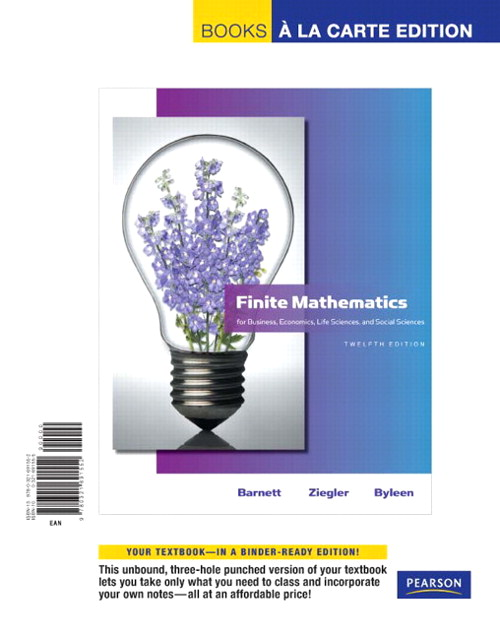 Finite Mathematics for Business, Economics, Life Sciences and Social Sciences, Books a la Carte Edition, 12th Edition