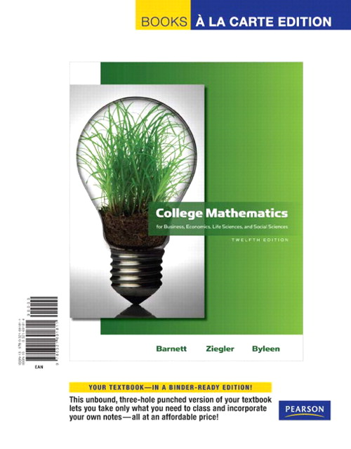 College Mathematics for Business, Economics, Life Sciences and Social Sciences, Books a la Carte Edition, 12th Edition