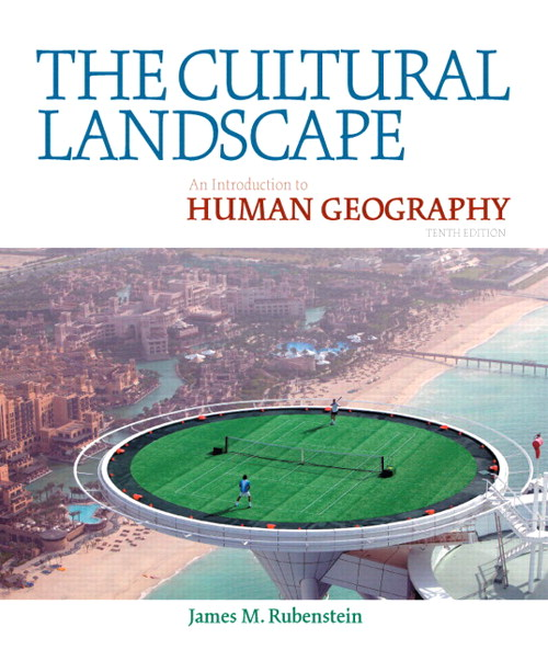 Cultural Landscape, The: An Introduction to Human Geography, Books a la Carte Edition, 10th Edition