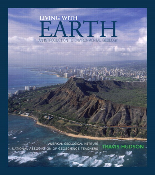 Living with Earth: An Introduction to Environmental Geology, CourseSmart eTextbook