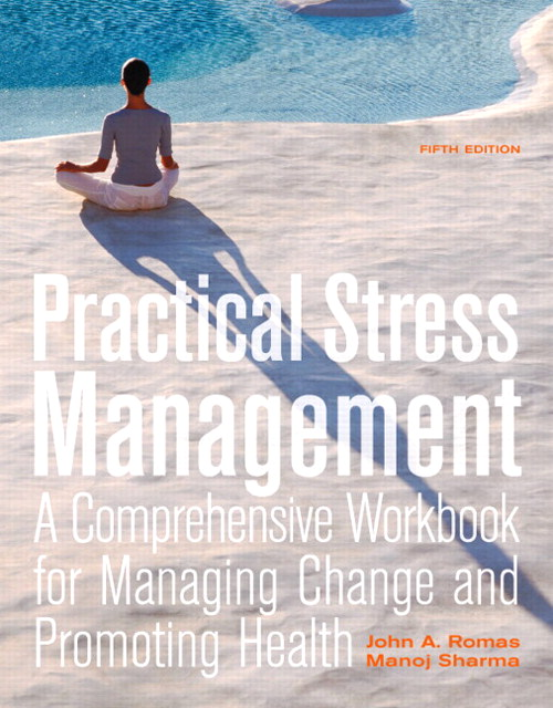 Practical Stress Management: A Comprehensive Workbook for Managing Change and Promoting Health, CourseSmart eTextbook, 5th Edition