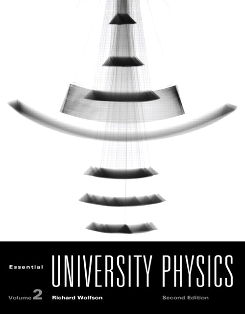 Essential University Physics: Volume 2, 2nd Edition