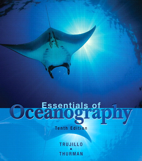 Essentials of Oceanography, Books a la Carte Edition, 10th Edition