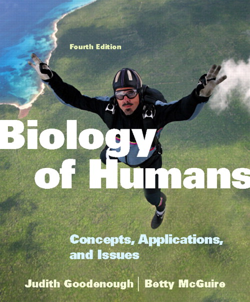 Biology of Humans: Concepts, Applications, and Issues, 4th Edition