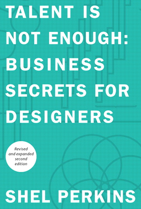 Talent Is Not Enough: Business Secrets For Designers, Safari, 2nd Edition