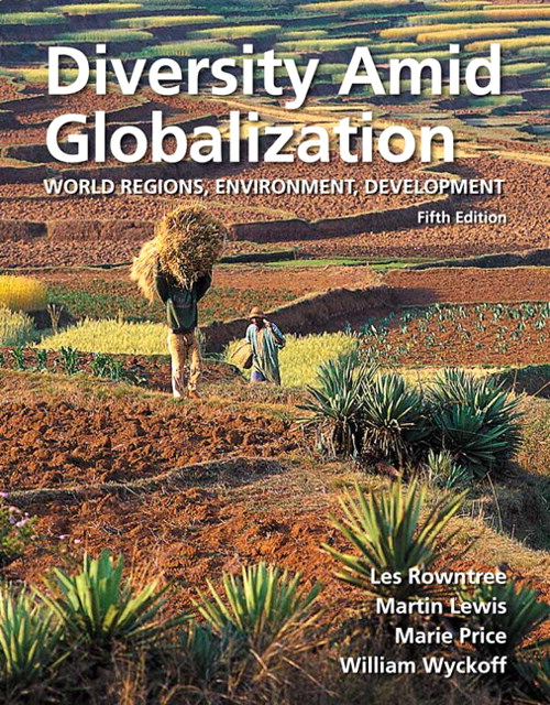 Diversity Amid Globalization: World Regions, Environment, Development, 5th Edition