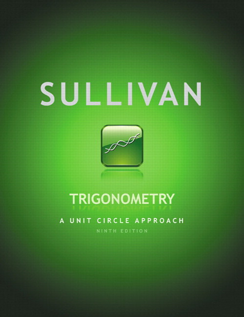 Trigonometry: A Unit Circle Approach, 9th Edition