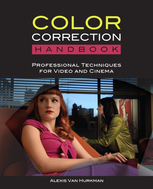 Color Correction Handbook, The: Professional Techniques for Video and Cinema, Safari