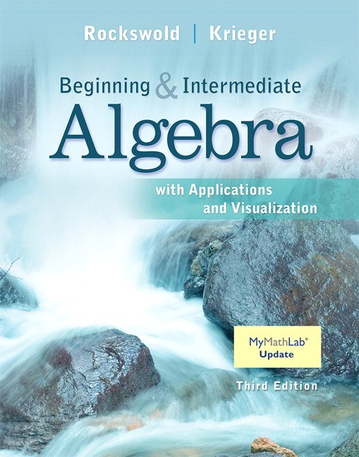 Beginning and Intermediate Algebra with Applications & Visualization, CourseSmart eTextbook, 3rd Edition
