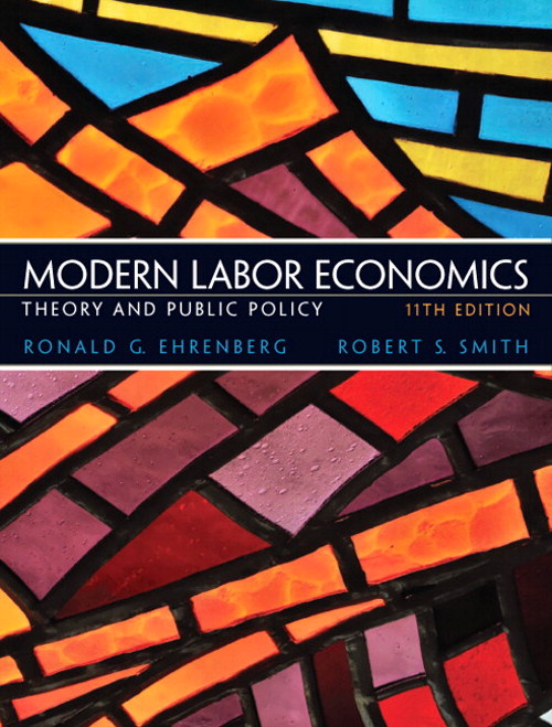 Modern Labor Economics: Theory and Public Policy, CourseSmart eTextbook, 11th Edition