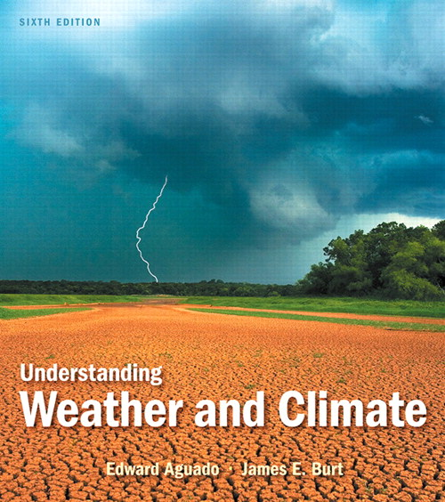 Understanding Weather and Climate, 6th Edition