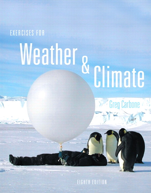 Exercises for Weather & Climate, 8th Edition
