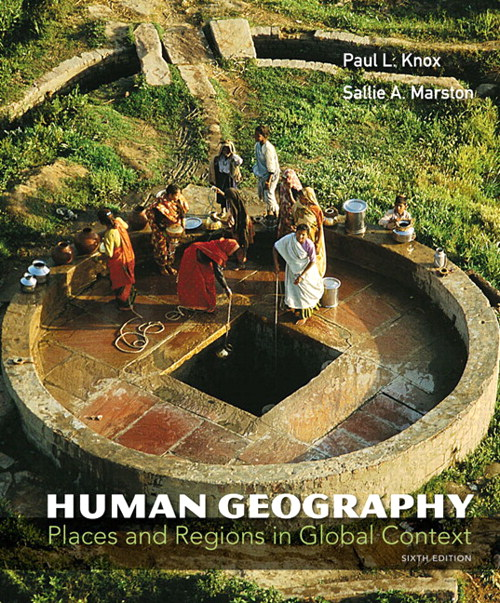 Human Geography: Places and Regions in Global Context, 6th Edition