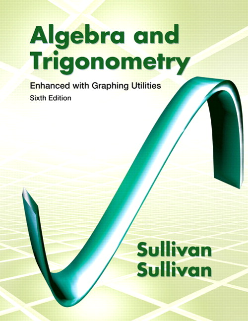 Algebra and Trigonometry Enhanced with Graphing Utilities, CourseSmart eTextbook, 6th Edition