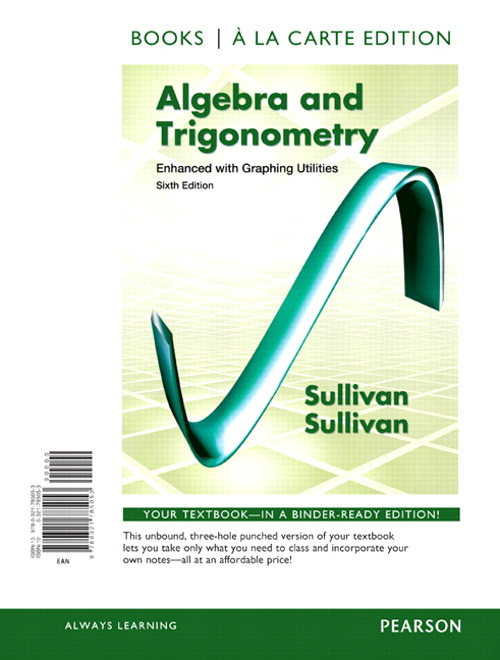 Algebra and Trigonometry Enhanced with Graphing Utilities, Books a la Carte Edition, 6th Edition