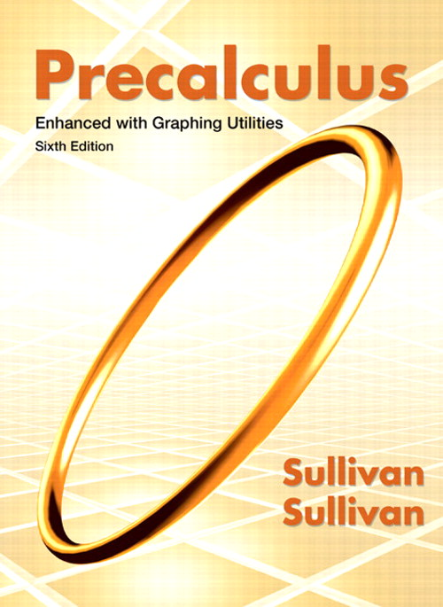 Precalculus Enhanced with Graphing Utilities, 6th Edition