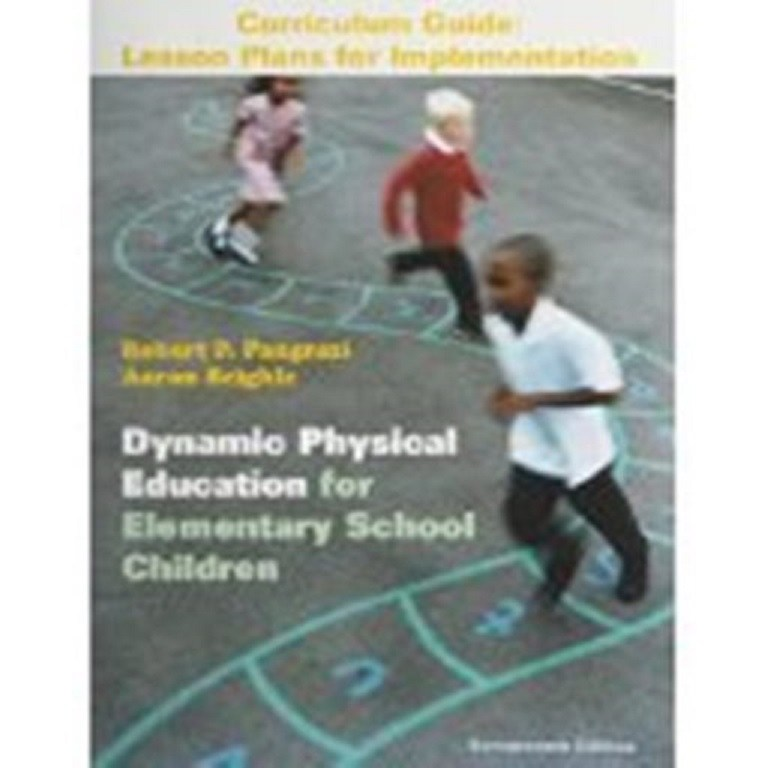 Dynamic Physical Education for Elementary School Children, Books a la Carte Plus Curriculum: Lesson Plans for Implementation, 17th Edition