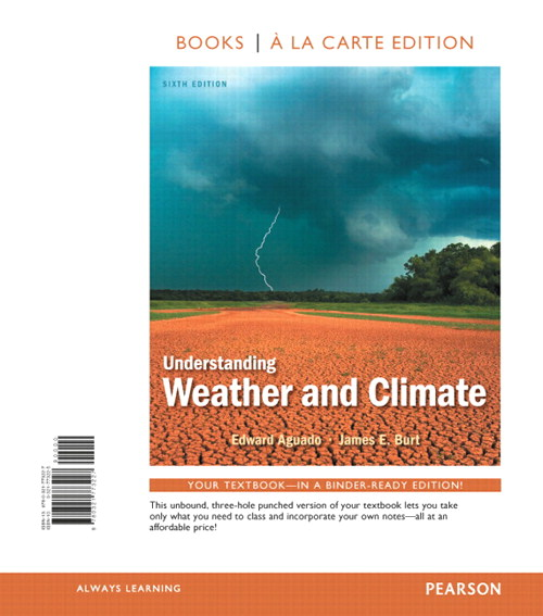 Understanding Weather and Climate, Books a la Carte Plus NEW MyMeteorologyLab with eText -- Access Card Package, 6th Edition