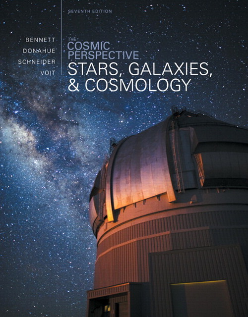 Cosmic Perspective, The: Stars and Galaxies, 7th Edition