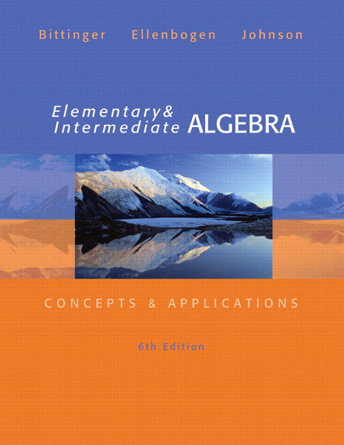 Elementary and Intermediate Algebra: Concepts & Applications, 6th Edition