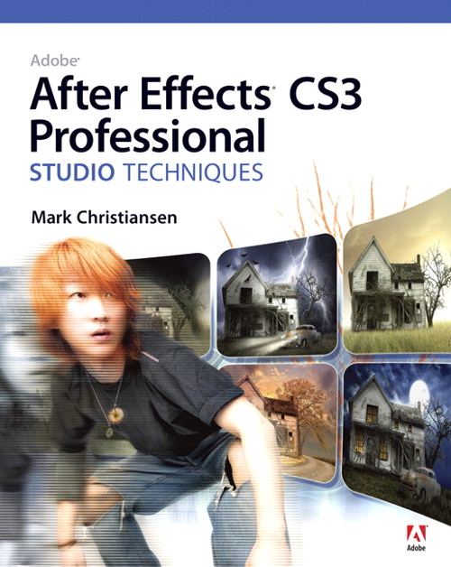 Adobe After Effects CS3 Professional Studio Techniques, CourseSmart eTextbook