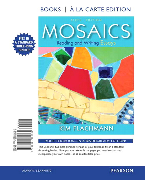 Mosaics: Reading and Writing Essays, Books a la Carte Edition, 6th Edition