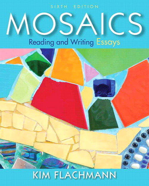 Mosaics: Focusing on Essays, CourseSmart eTextbook, 6th Edition