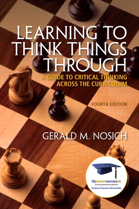 Learning to Think Things Through: A Guide to Critical Thinking Across the Curriculum Plus NEW MyStudentSuccessLab 2012 Update -- Access Card Package, 4th Edition