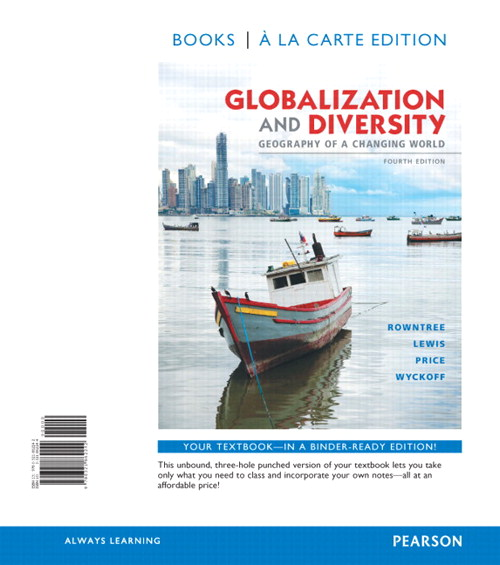 Globalization and Diversity: Geography of a Changing World, Books a la Carte Edition, 4th Edition