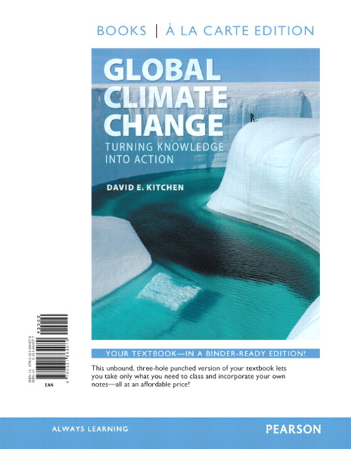 Global Climate Change: Turning Knowledge Into Action, Books a la Carte Edition