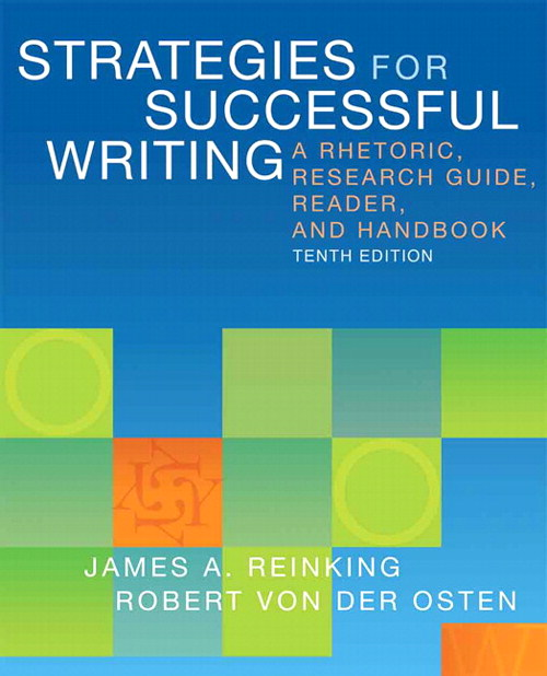Strategies for Successful Writing: A Rhetoric, Research Guide, Reader, and Handbook Plus MyWritingLab with eText -- Access Card Package, 10th Edition