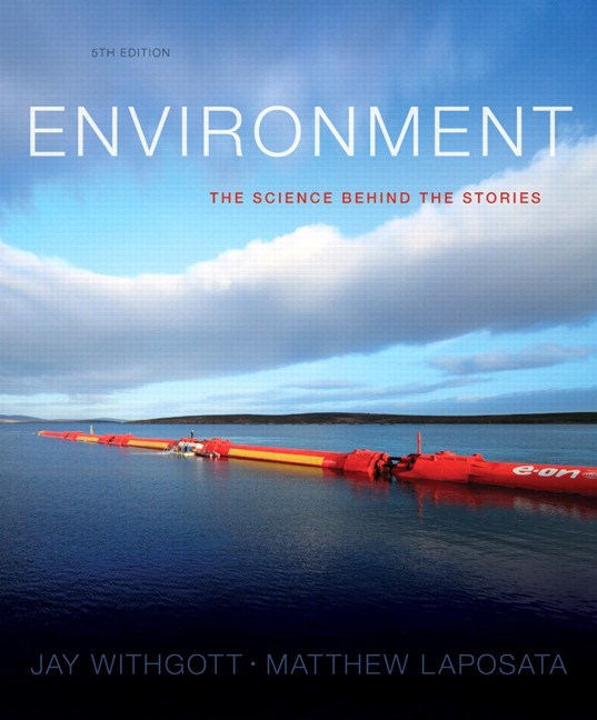Environment: The Science Behind the Stories, 5th Edition