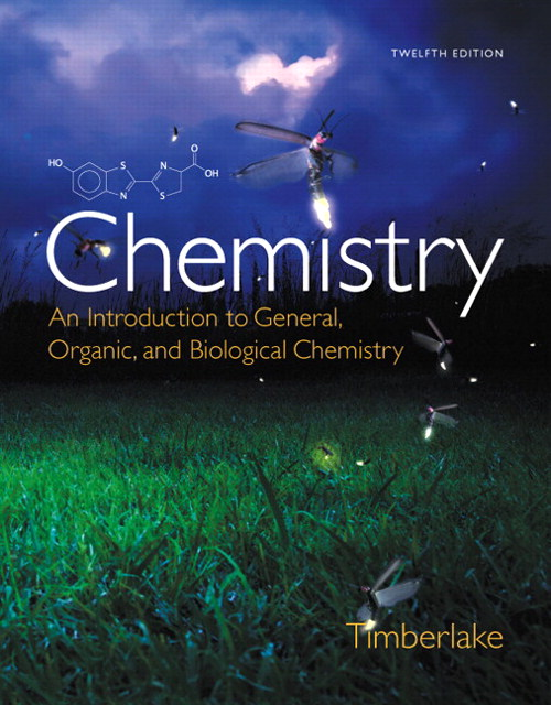 Chemistry: An Introduction to General, Organic, and Biological Chemistry, 12th Edition