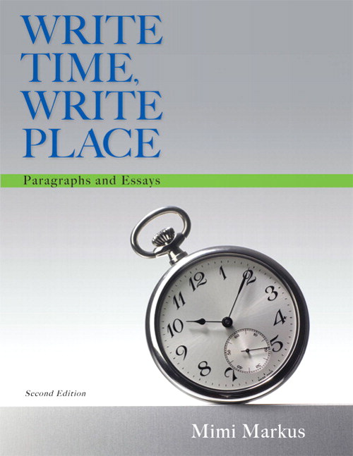 Write Time, Write Place: Paragraphs and Essays, 2nd Edition