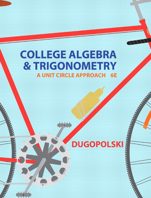 College Algebra and Trigonometry: A Unit Circle Approach, CourseSmart eTextbook, 6th Edition
