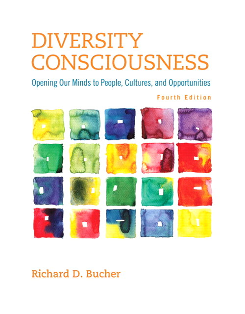 Diversity Consciousness: Opening Our Minds to People, Cultures, and Opportunities, 4th Edition