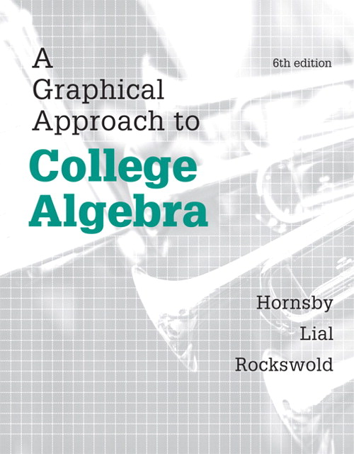 A Graphical Approach to College Algebra, 6th Edition