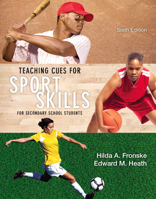 Teaching Cues for Sport Skills for Secondary School Students, 6th Edition