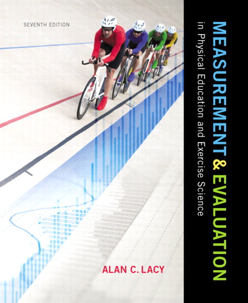 Measurement and Evaluation in Physical Education and Exercise Science, 7th Edition