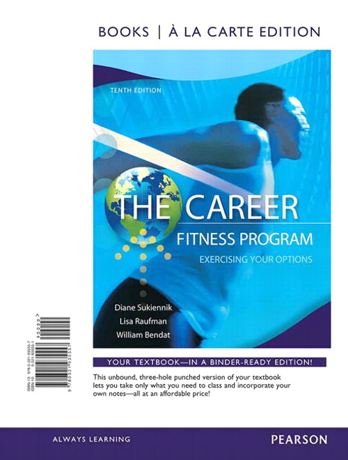 Career Fitness Program, The: Exercising Your Options, Books a la Carte Edition, 10th Edition