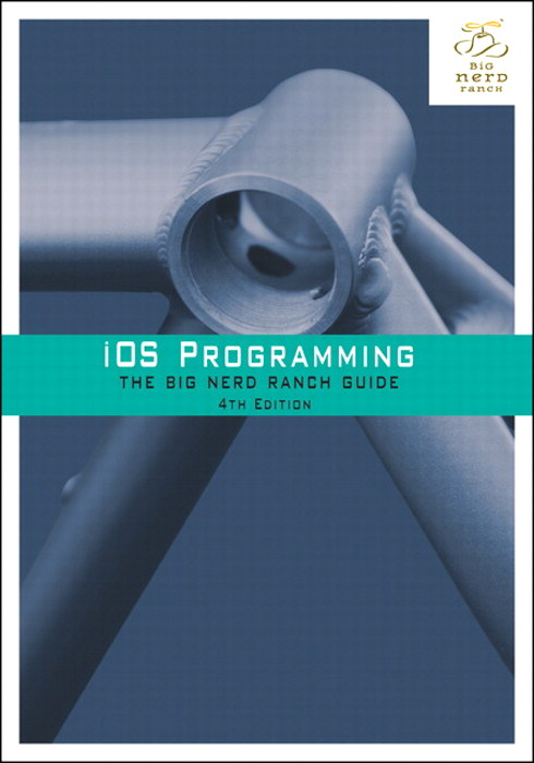 iOS Programming: The Big Nerd Ranch Guide, 4th Edition